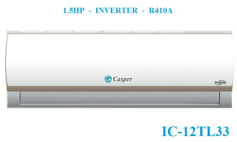 Máy Lạnh Casper IC-12TL33 Inverter 1.5Hp nhập Thái Lan